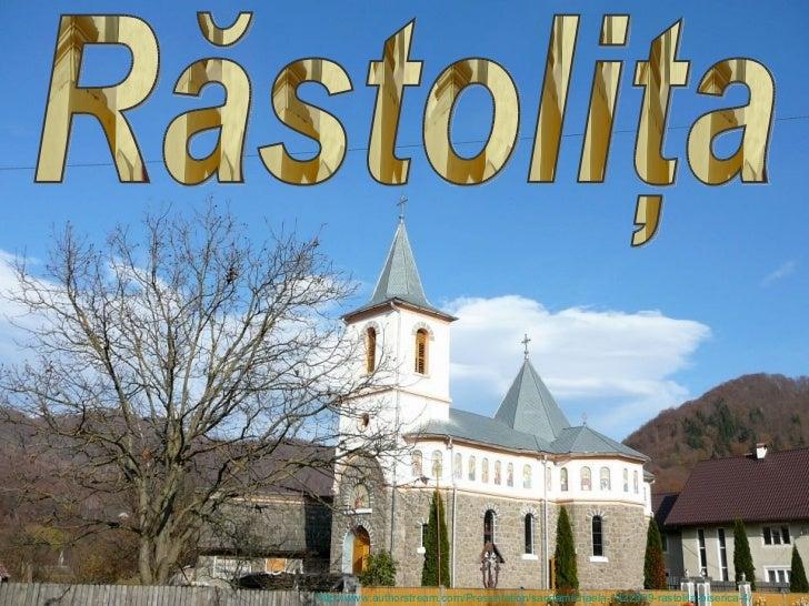 http://www.authorstream.com/Presentation/sandamichaela-1422999-rastolita-biserica-4/
