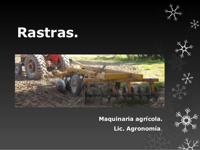 Rastras. Maquinaria agrícola. Lic. Agronomía.
