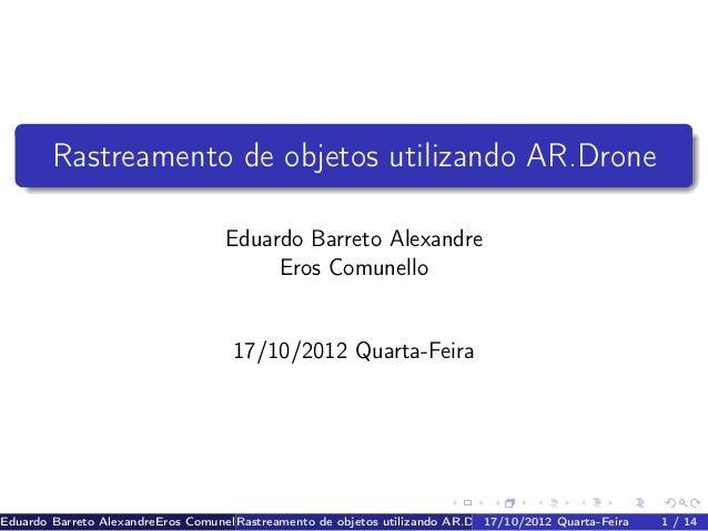 Rastreamento de objetos utilizando AR.Drone                                    Eduardo Barreto Alexandre                  ...