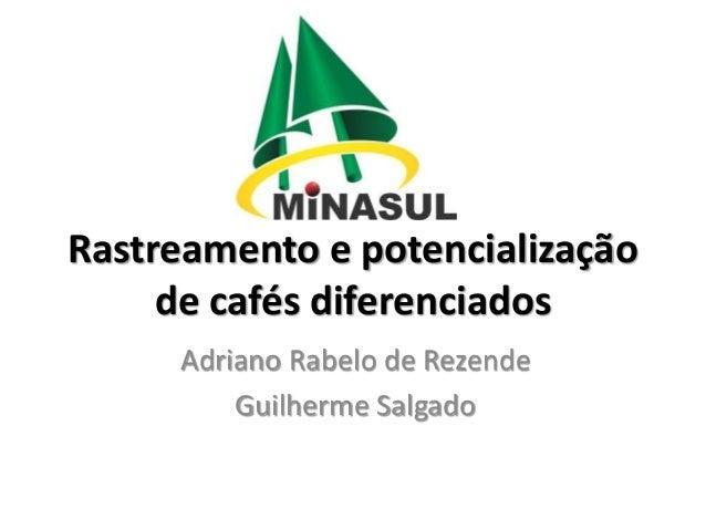 Adriano Rabelo de Rezende Guilherme Salgado Rastreamento e potencialização de cafés diferenciados