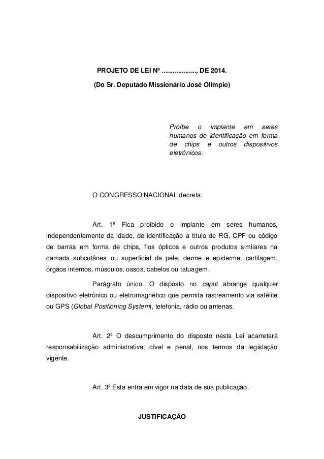 PROJETO DE LEI Nº ..................., DE 2014. (Do Sr. Deputado Missionário José Olimpio) Proíbe o implante em seres huma...