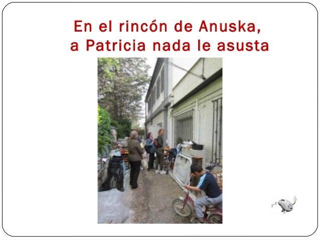 En el rincón de Anuska,a Patricia nada le asusta