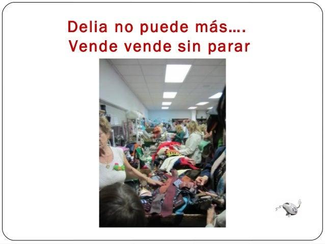 Delia no puede más….Vende vende sin parar