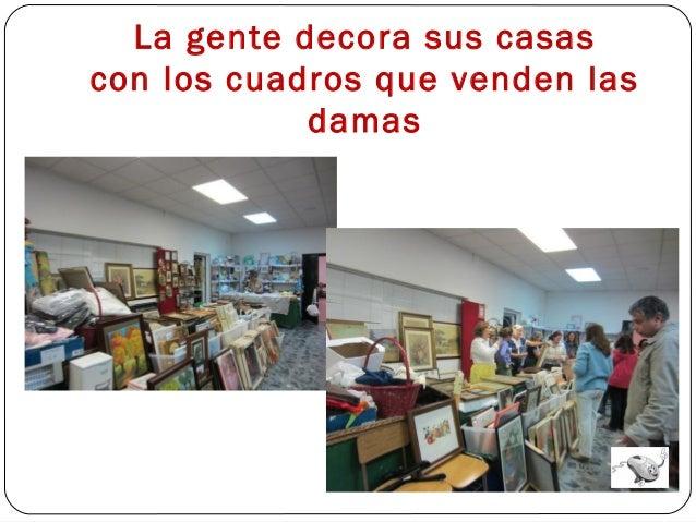 La gente decora sus casascon los cuadros que venden lasdamas