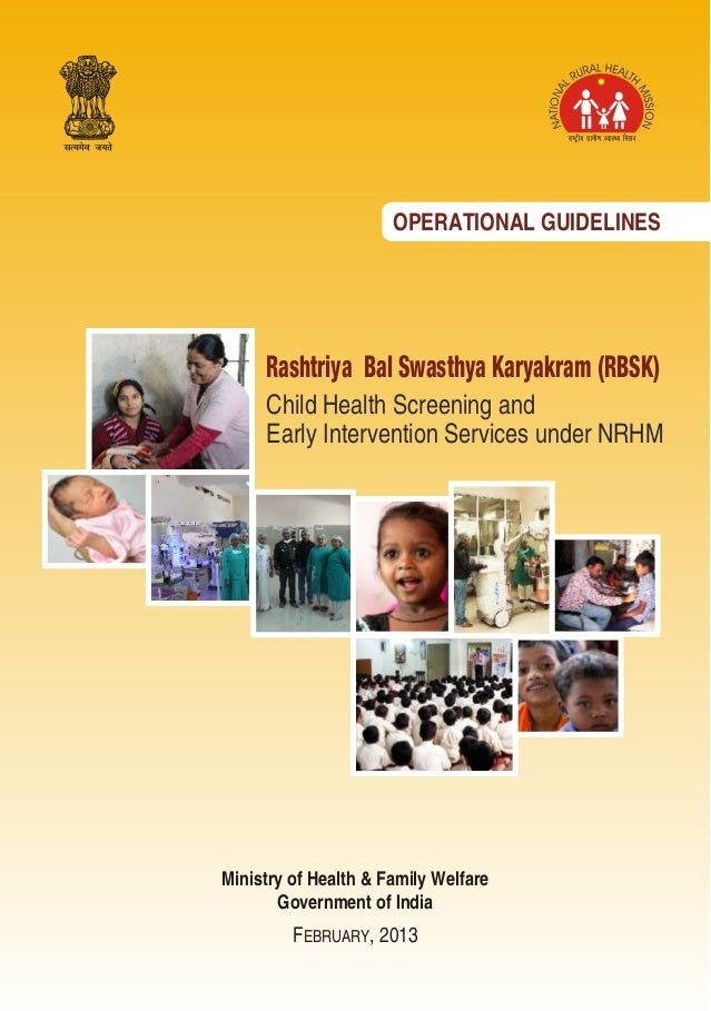 OPERATIONAL GUIDELINES Rashtriya Bal Swasthya Karyakram (RBSK) Child Health Screening and Early Intervention Services unde...