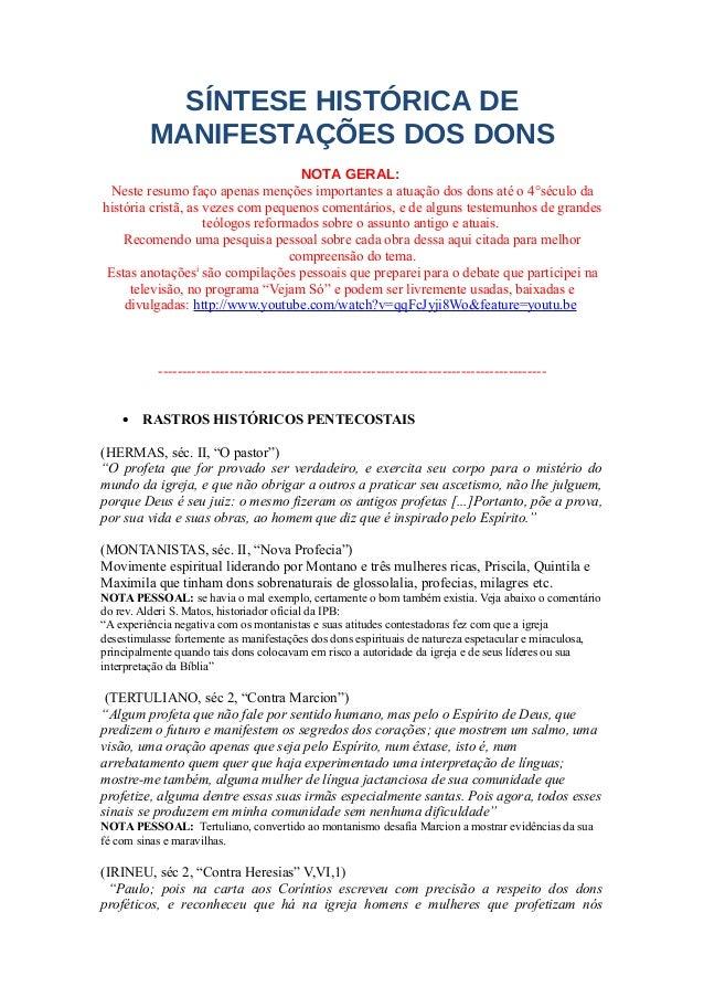 SÍNTESE HISTÓRICA DE MANIFESTAÇÕES DOS DONS NOTA GERAL: Neste resumo faço apenas menções importantes a atuação dos dons at...
