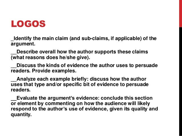 LOGOS _Identify the main claim (and sub-claims, if applicable) of the argument. __Describe overall how the author supports...