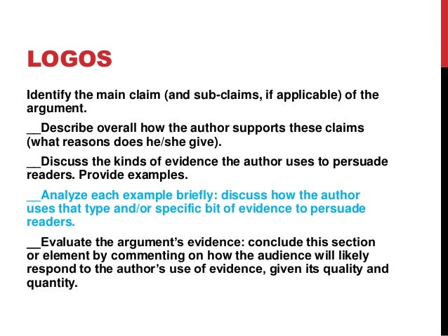 LOGOS Identify the main claim (and sub-claims, if applicable) of the argument. __Describe overall how the author supports ...