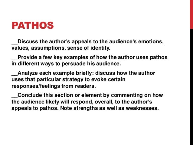 PATHOS __Discuss the author's appeals to the audience's emotions, values, assumptions, sense of identity. __Provide a few ...