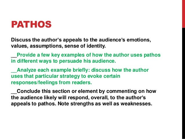 PATHOS Discuss the author's appeals to the audience's emotions, values, assumptions, sense of identity. __Provide a few ke...