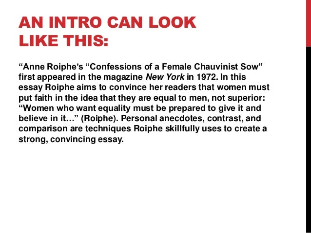 """AN INTRO CAN LOOK LIKE THIS: """"Anne Roiphe's """"Confessions of a Female Chauvinist Sow"""" first appeared in the magazine New Yo..."""