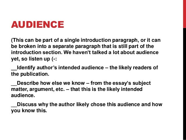 AUDIENCE (This can be part of a single introduction paragraph, or it can be broken into a separate paragraph that is still...