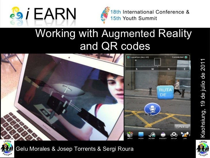 Working with  Augmented  Reality and QR codes Gelu Morales & Josep Torrents & Sergi Roura Kaohsiung , 19 de julio de 2011