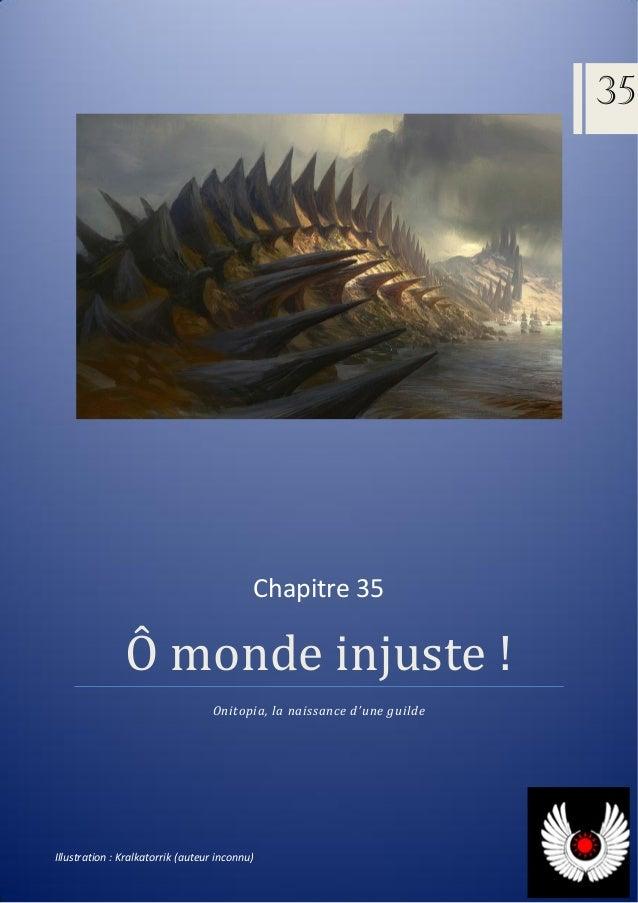 Ô monde injuste ! Onitopia, la naissance d'une guilde 35 Chapitre 35 Illustration : Kralkatorrik (auteur inconnu)