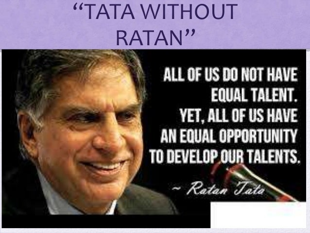 """TATA WITHOUT RATAN"""
