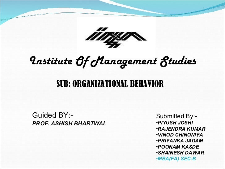 Institute Of Management Studies <ul><li>Submitted By:- </li></ul><ul><li>PIYUSH JOSHI </li></ul><ul><li>RAJENDRA KUMAR </l...