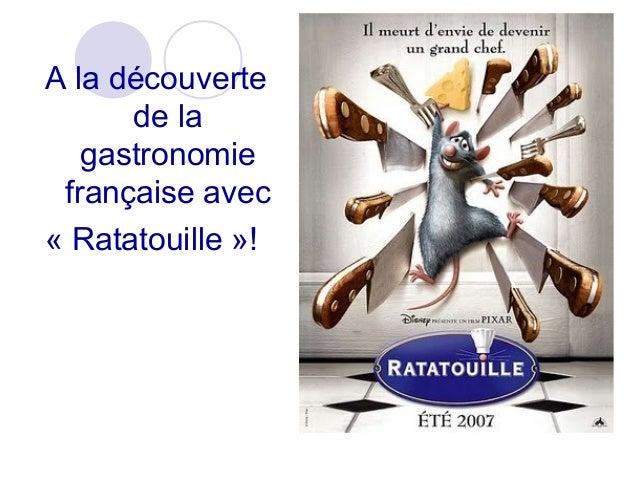 A la découverte de la gastronomie française avec « Ratatouille »!