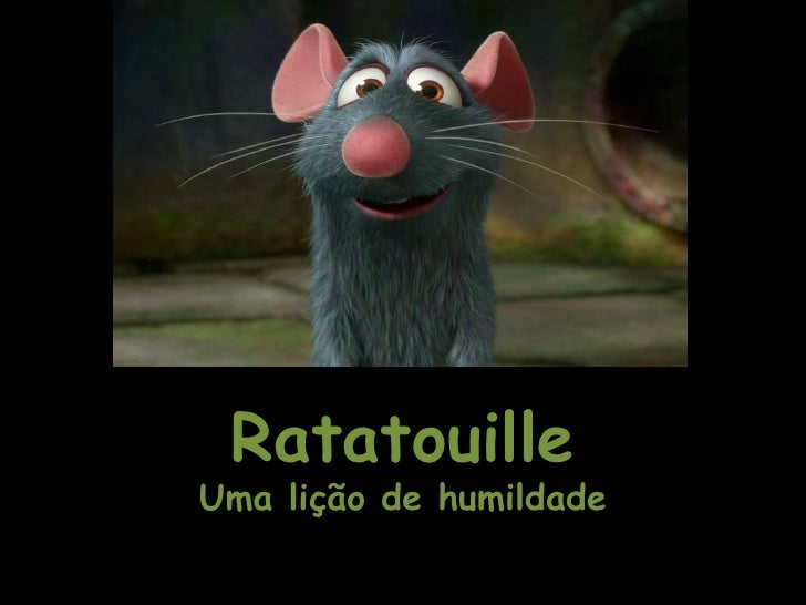 Ratatouille Uma lição de humildade