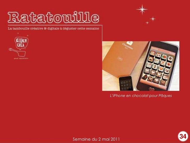 L'iPhone en chocolat pour PâquesSemaine du 2 mai 2011                              34