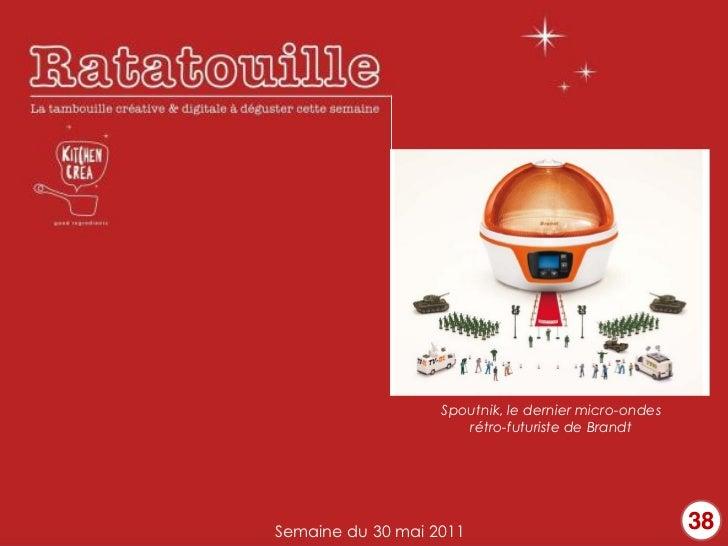 Spoutnik, le dernier micro-ondes                      rétro-futuriste de BrandtSemaine du 30 mai 2011                   ...