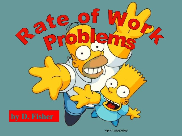 Rate of Work Problems by D. Fisher