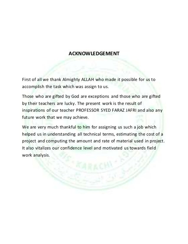 ACKNOWLEDGEMENT  First of all we thank Almighty ALLAH who made it possible for us to  accomplish the task which was assign...