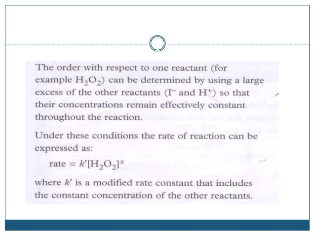 Bromate(v) and bromide reaction  The overall rate equation becomes:  Rate = k[BrO 3 - ] [Br- ] [H+ ]2  The value of k c...