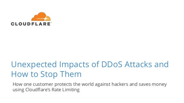 Unexpected Impacts of DDoS Attacks and How to Stop Them How one customer protects the world against hackers and saves mone...