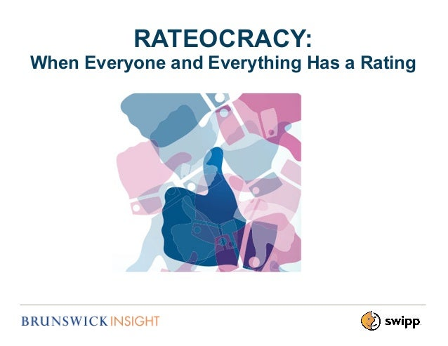 RATEOCRACY: When Everyone and Everything Has a Rating