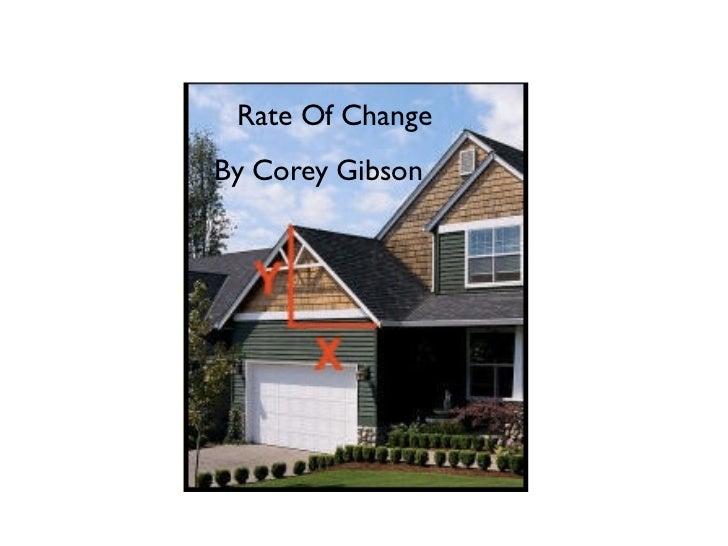 Rate Of ChangeBy Corey Gibson