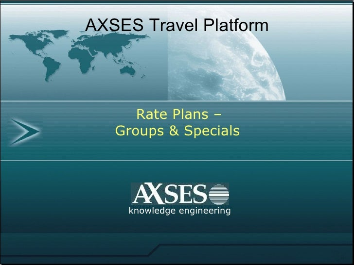 knowledge engineering AXSES Travel Platform    Rate Plans –  Groups & Specials