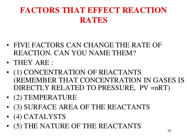 factor effecting reaction rates Forces that alter or interfere with perception – including state of attention, muscle tension, age, practice, distractions and physical fitness – affect reaction time.