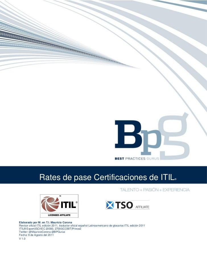 Rates de pase Certificaciones de ITIL                                                        ®Elaborado por M. en T.I. Mau...