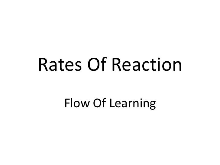 Rates Of Reaction<br />Flow Of Learning<br />