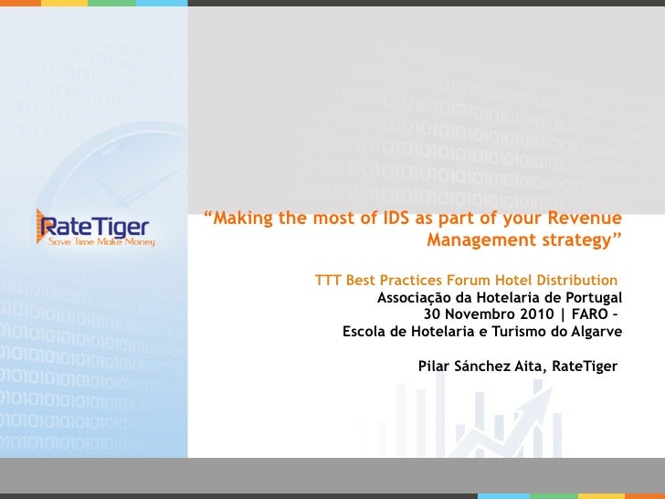 """ Making the most of IDS as part of your Revenue Management strategy"" TTT Best Practices Forum Hotel Distribution   Associ..."