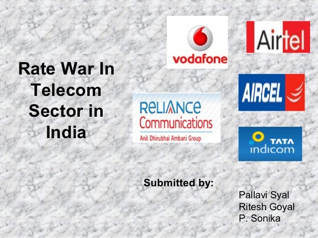 Rate War In Telecom Sector in   India              Submitted by:                              Pallavi Syal                ...