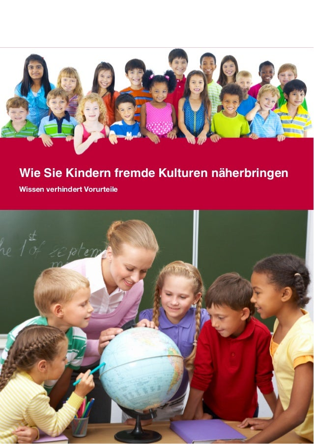 Wie Sie Kindern fremde Kulturen näherbringen