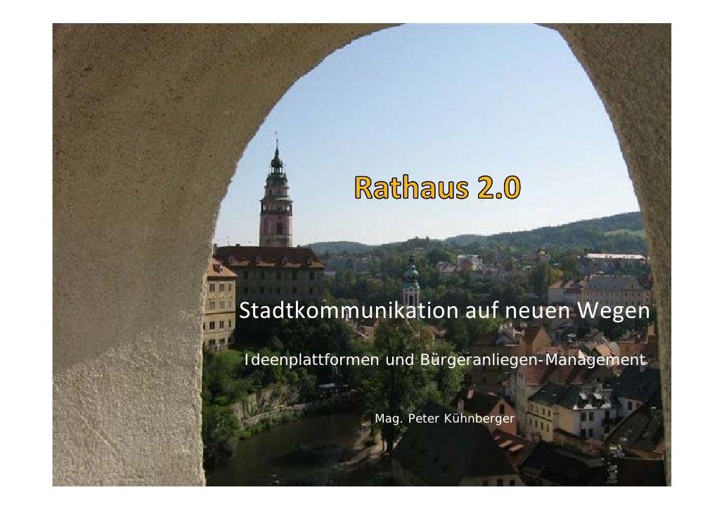 Rathaus 2.0 - Stadtkommunikation auf neuen Wegen - Ideenplattformen und Bürgeranliegen-Management
