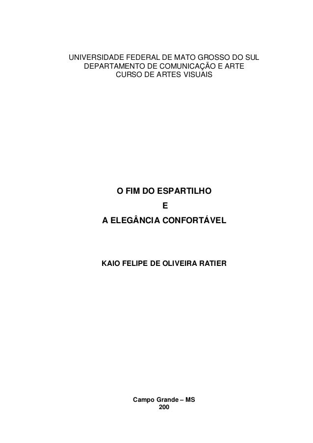 UNIVERSIDADE FEDERAL DE MATO GROSSO DO SUL DEPARTAMENTO DE COMUNICAÇÃO E ARTE CURSO DE ARTES VISUAIS O FIM DO ESPARTILHO E...