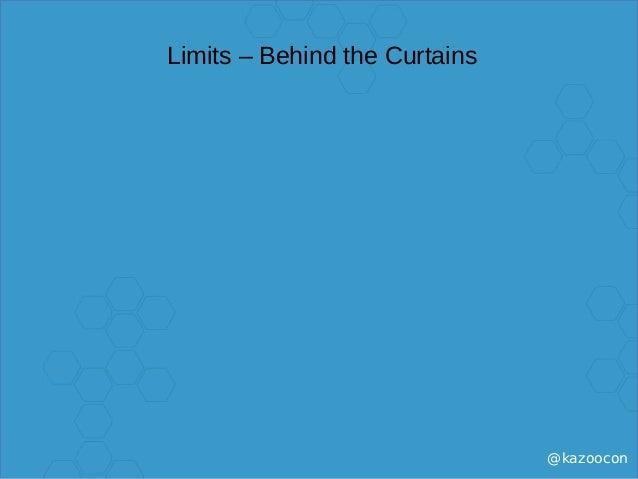 @kazoocon Limits – Behind the Curtains