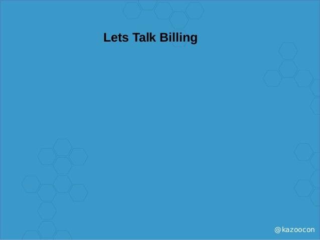 @kazoocon Lets Talk Billing
