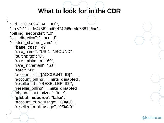 """@kazoocon What to look for in the CDR { """"_id"""": """"201509-{CALL_ID}"""", """"_rev"""": """"1-efde475f92bd0ef742d8de4d788125ac"""", """"billing_..."""