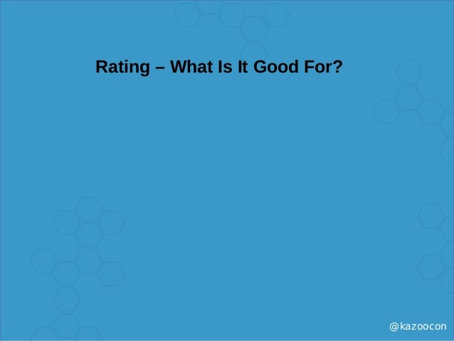@kazoocon Rating – What Is It Good For?
