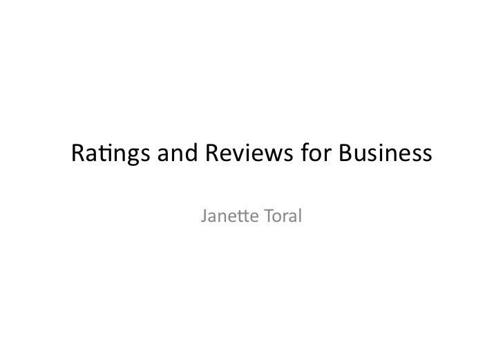 Ra#ngs	   and	   Reviews	   for	   Business	                     Jane3e	   Toral