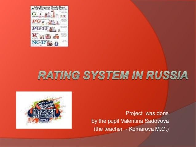 Project was done by the pupil Valentina Sadovova (the teacher - Komarova M.G.)