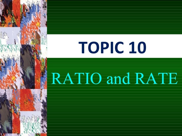 TOPIC 10  RATIO and RATE