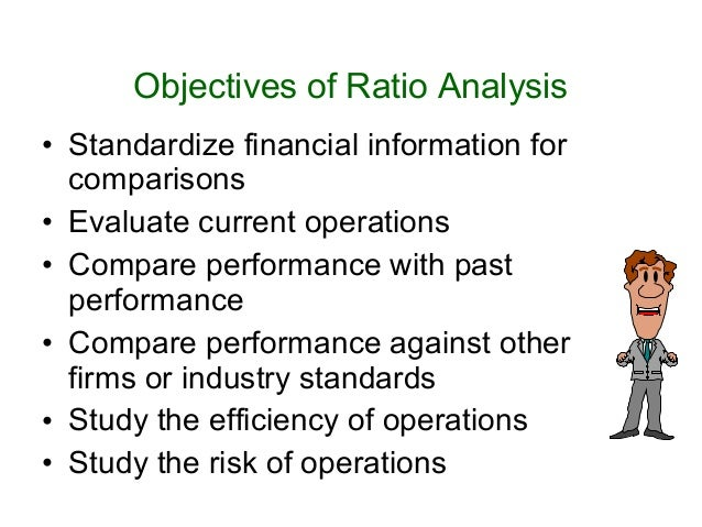 objective of ratio analysis The following are the four steps involved in the ratio analysis: (i) selection of relevant data from the financial statements depending upon the objective of the analysis.