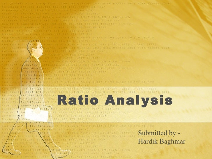 Ratio Analysis Submitted by:-  Hardik Baghmar