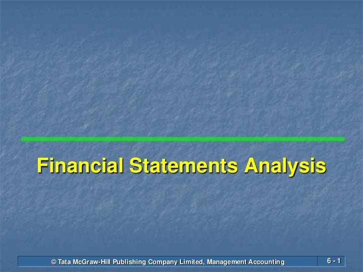 Financial Statements Analysis © Tata McGraw-Hill Publishing Company Limited, Management Accounting   6-1