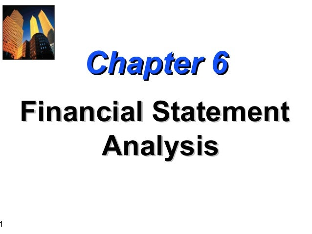 1  Chapter 6 Financial Statement Analysis